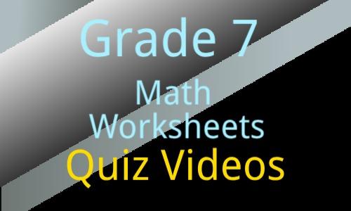 Grade 7 Math Worksheets Quiz Videos