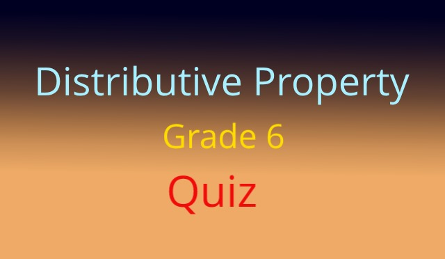 Distributive Property Grade 6 Quiz
