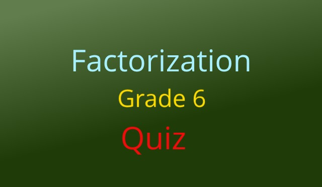 Factorization Grade 6 Quiz