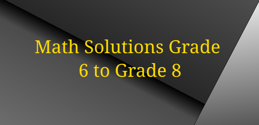 Math Solution Grade 6 to Grade 8