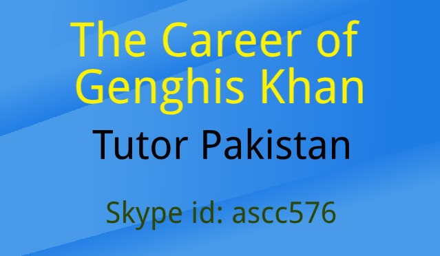 The Career of Genghis Khan